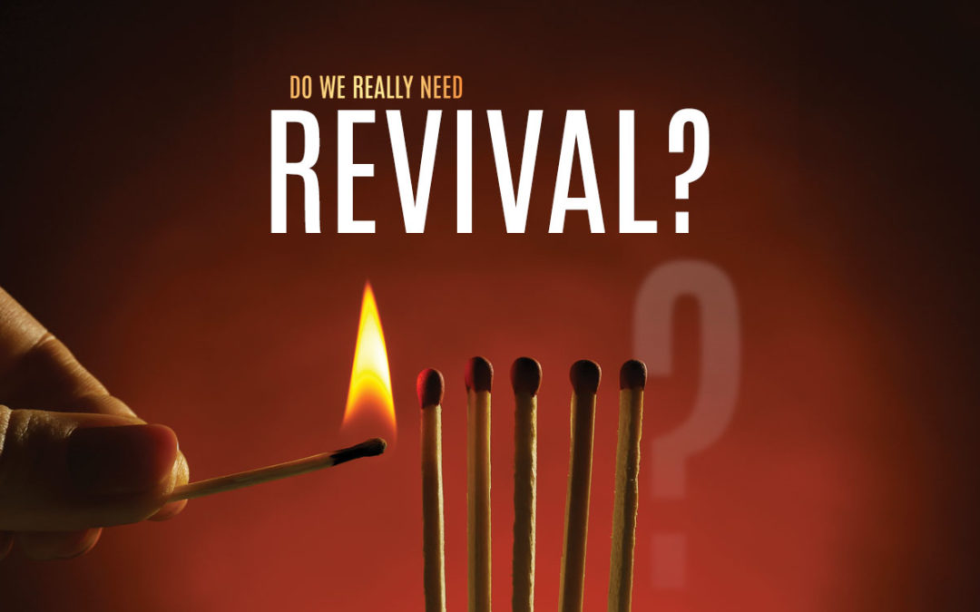 Do We Need Revival?