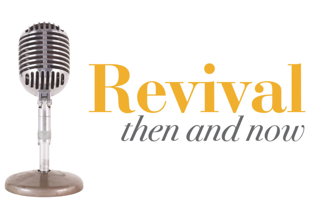 Revival: Then and Now