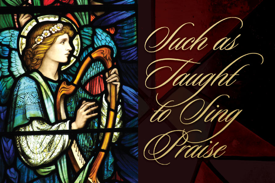 Such as Taught to Sing Praise