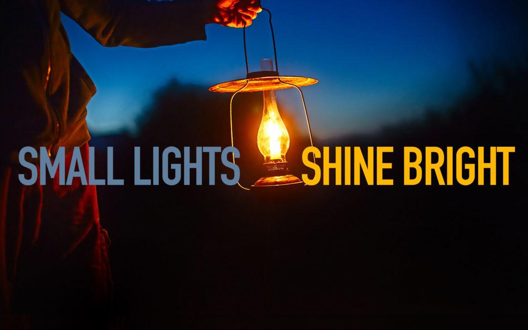 Small Lights Shine Bright