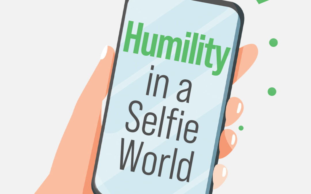 Humility in a Selfie World