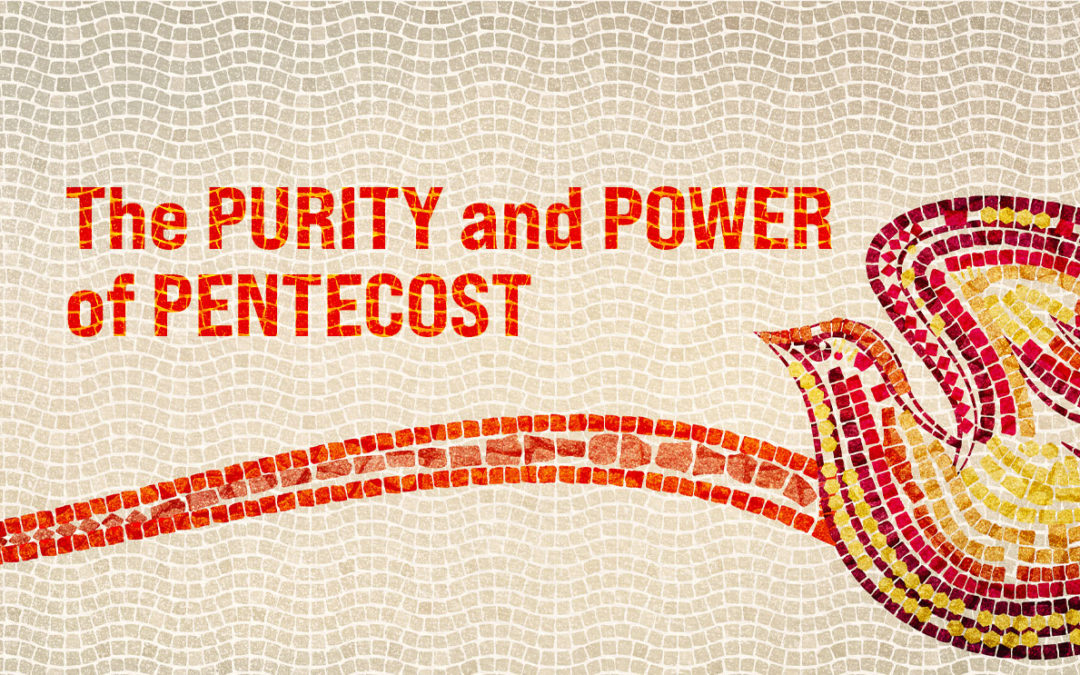 The Purity and Power of Pentecost