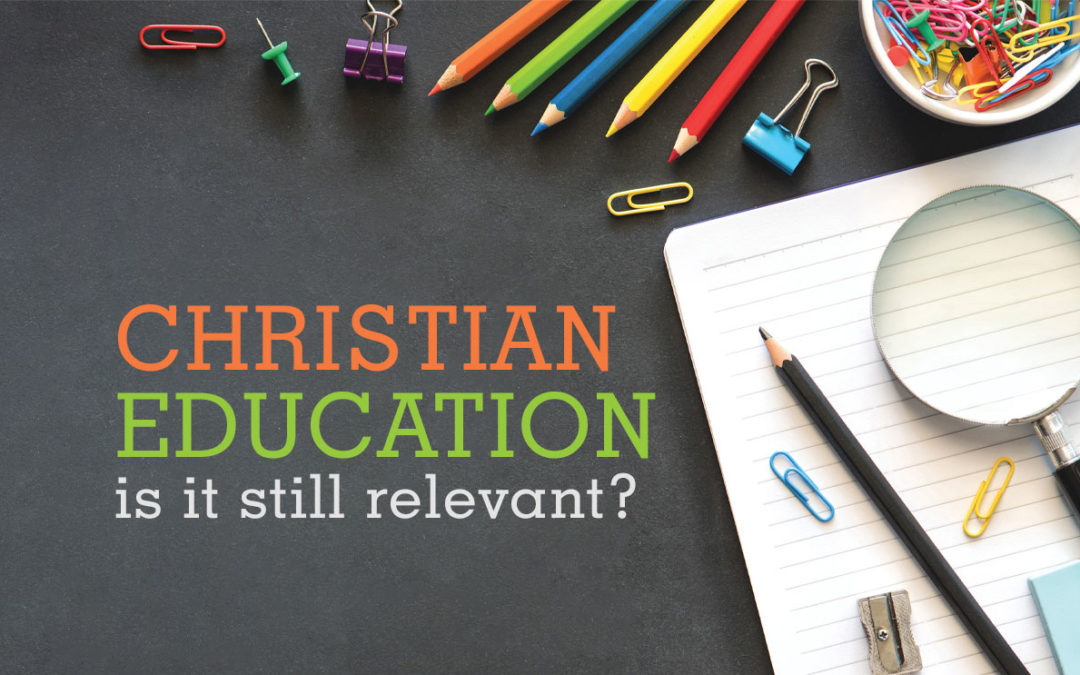 Christian Education: Is It Still Relevant?