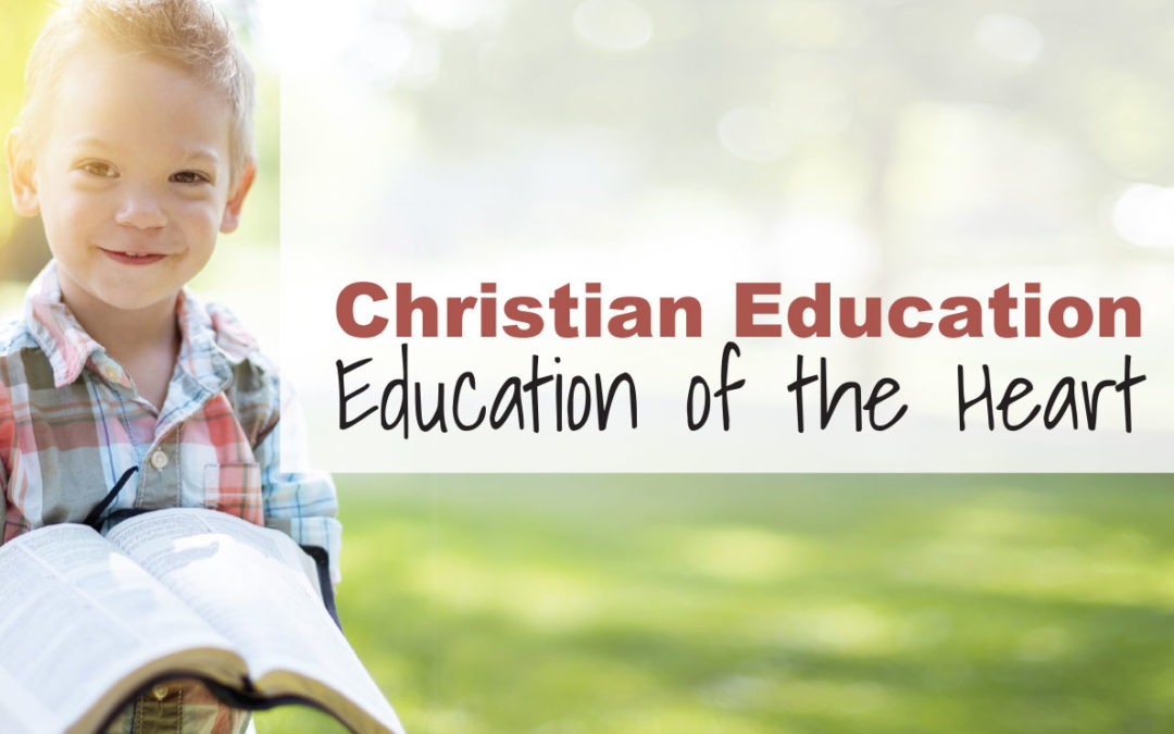 Christian Education: Education of the Heart