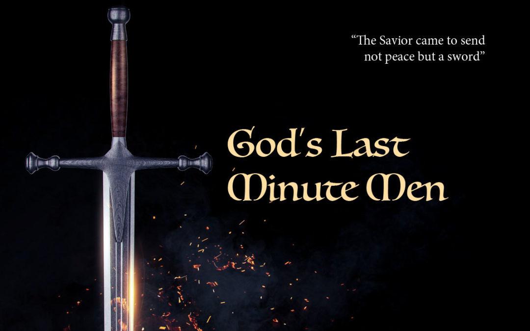 God's Last Minute Men