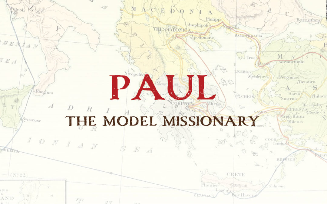 Paul: The Model Missionary
